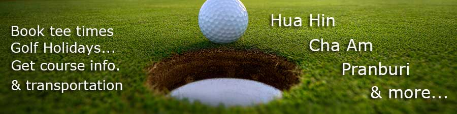 Hua-Hin-Cha-am-Pranburi-golf-courses-tee-times-transportation-information